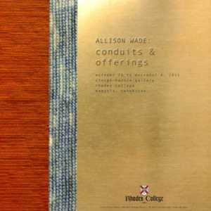Allison Wade: Conduits & Offerings
