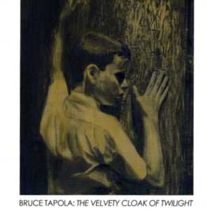 Bruce Tapola: The Velvety Cloak of Twilight