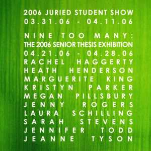 2006 Juried Senior Show and Nine Too Many: The 2006 Senior Thesis