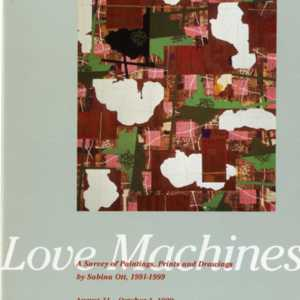 Love Machines: A Survey of Paintings, Prints and Drawings by Sabina Ott, 1991-1999